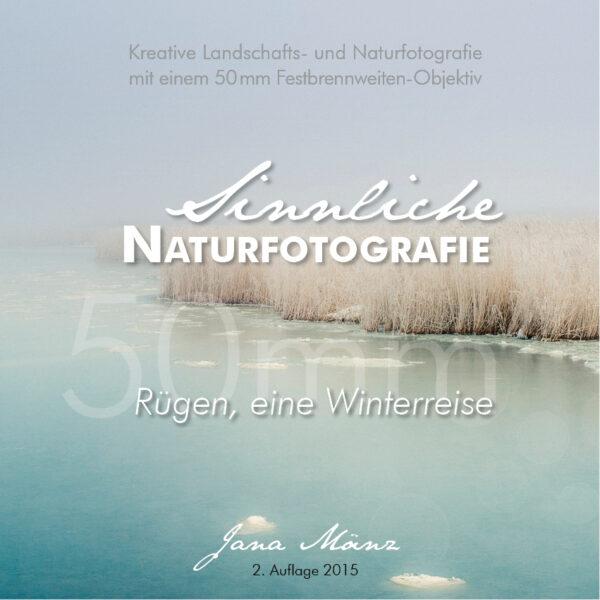 Sinnliche Naturfotografie - Rügen eine Winterreise